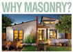 Why Masonry? Four reasons your next building should be built with concrete masonry: It's Green, It's Affordable, It's Flexible & Attractive, It's Safe.